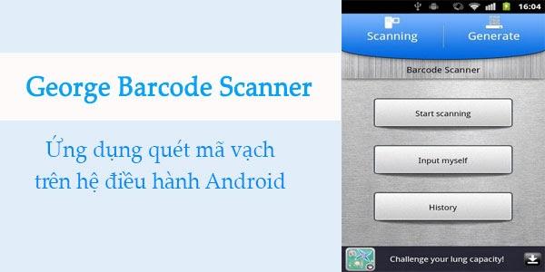 Top 5 ứng dụng quét mã vạch hiệu quả trên điện thoại hiện nay